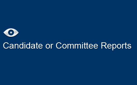 Candidate or Committee Reports